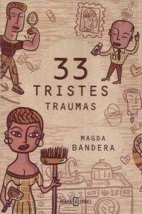 '33 tristes traumas', de Magda Bandera